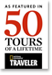As Featured On 50 Tours of a Lifetime - National Geographic Traveler