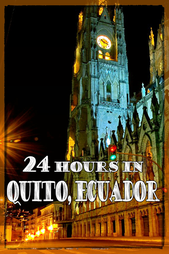 Galápagos Layover: 24 Hours in Quito