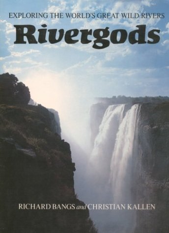 Rivergods, Exploring the World's Great Wild Rivers