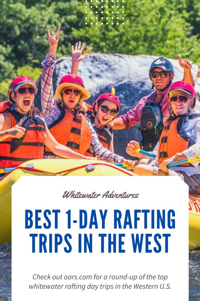 Best 1-day rafting trips in the West