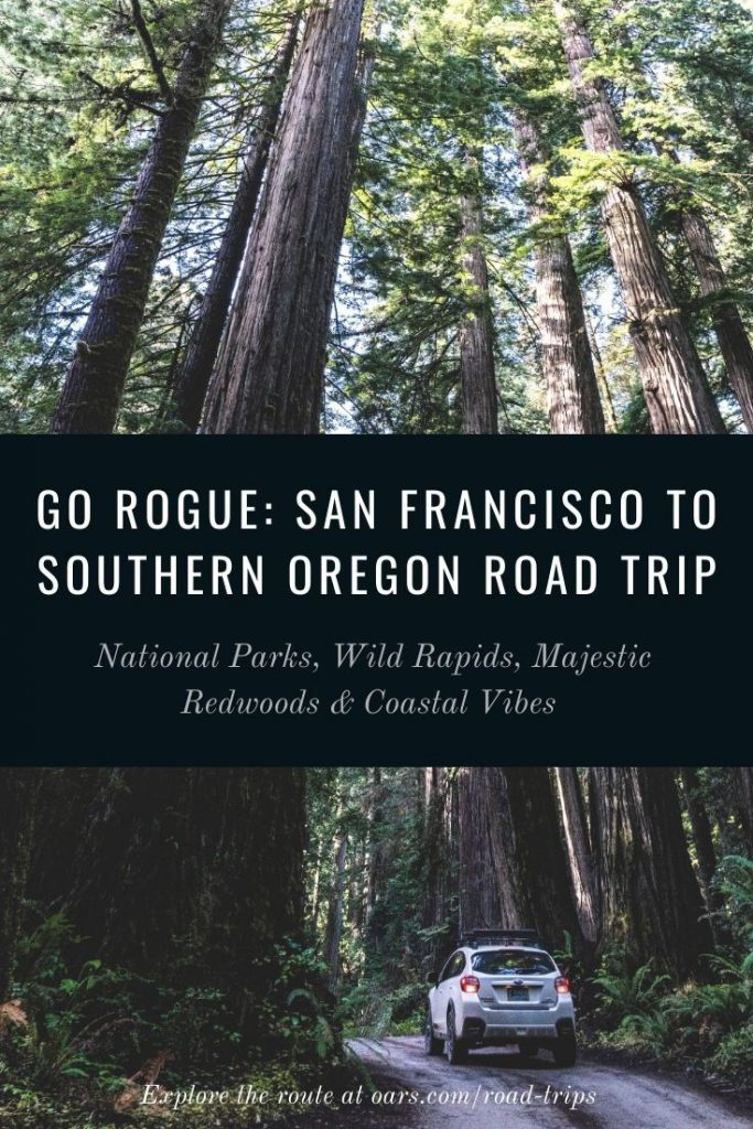 San Francisco Road Trip to the Rogue River