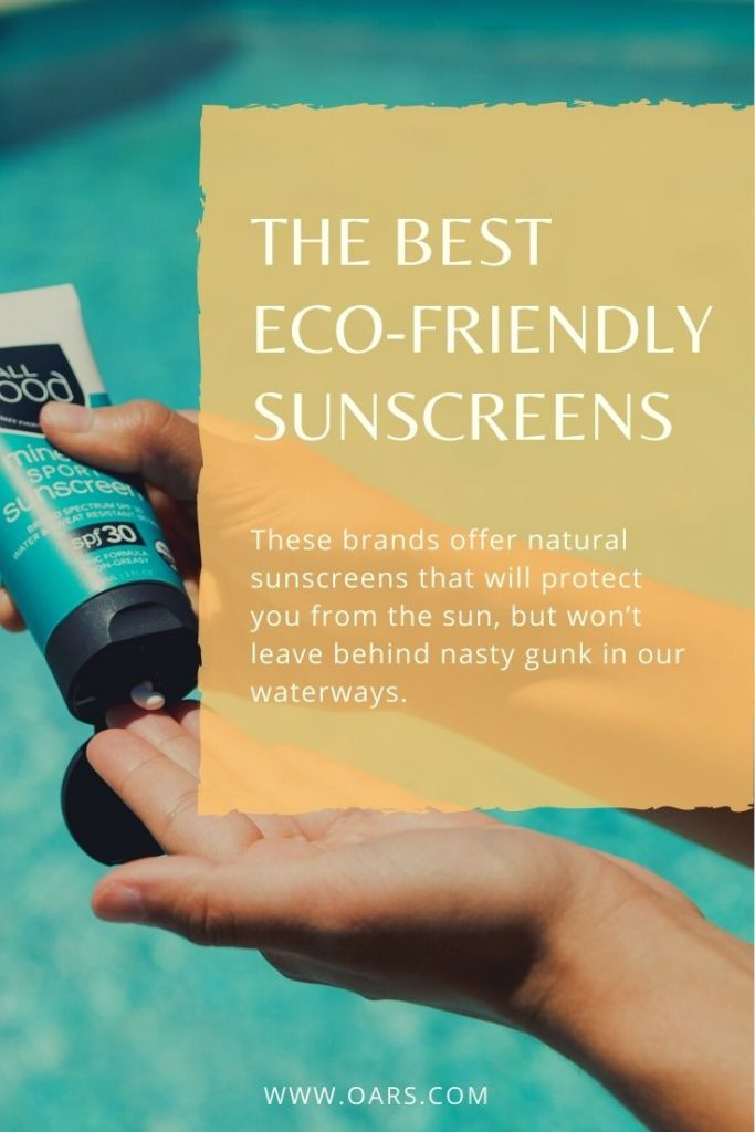 The Best Eco-friendly Sunscreen Brands